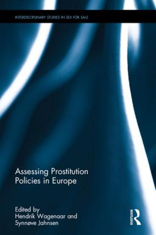 Jahnsen/Wagenaar (ed) Assessing Prostitution Policies in Europe (2018)