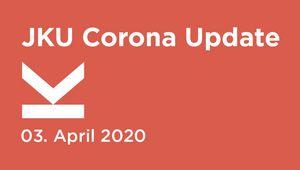 JKU Corona Update Eventbild 03.04.2020