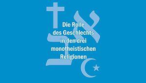 """Logo_vom Programm """"Die Rolle des Geschlechts in den drei monotheistischen Religionen"""